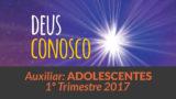 Auxiliar: Adolescentes – 1º trimestre 2017