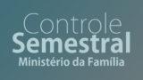 Controle Semestral (Ministério da Família)