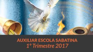 Adultos Auxiliar Escola Sabatina – 1º Trimestre 2017
