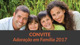 Convite Adoração em Família 2017