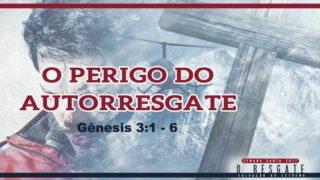 PPT 3 – O Perigo do Autorresgate – Semana Santa 2017