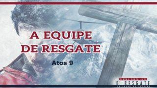 PPT 4 – A Equipe de Resgate – Semana Santa 2017