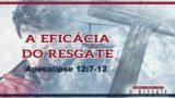 PPT7 – A Eficácia do Resgate – Semana Santa 2017