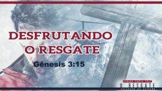 PPT8 – Desfrutando o Resgate – Semana Santa 2017