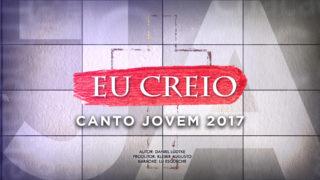 Vídeo da Música JA 2017 – Eu Creio (Cantada e Playback)