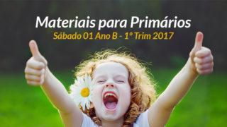 Materiais: Primários – Sábado 07/01 – Ano B /1Trim 2017