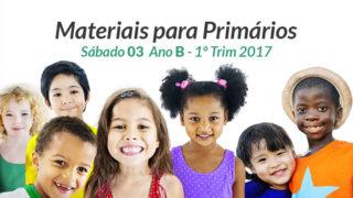 Materiais: Primários – Sábado 21/01 – Ano B /1Trim 2017