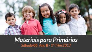 Materiais: Primários – Sábado 05 – Ano B /1Trim 2017