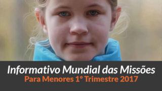 Powerpoint: Informativo das Missões Para Menores (1Trim2017)