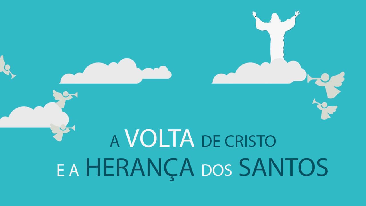 Animação Tema 10 – A Volta de Cristo e a Herança dos Santos | 10 Dias de Oração