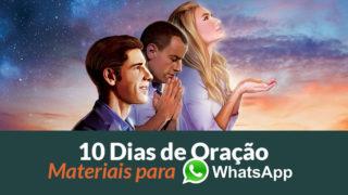 Vídeos e Imagens para WhatsApp – 10 Dias de Oração