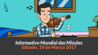 Sábado 18/mar – Informativo das Missões (1ºTrim/2017)