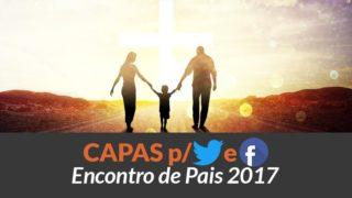 Capas p/ Twitter e Facebook – Encontro de Pais 2017