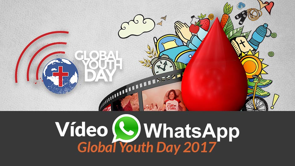 Vídeo WhatsApp – Global Youth Day 2017