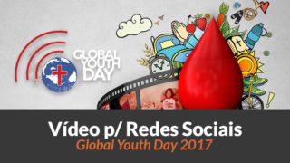 Vídeo Redes Sociais – Global Youth Day 2017