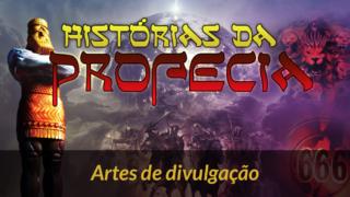 Artes para divulgação de Histórias da Profecia