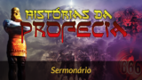 Sermonário Histórias da Profecia