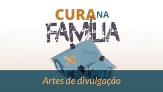 Artes de divulgação Cura na Família