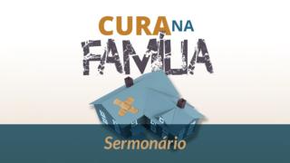 Sermonário Cura na Família