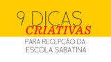 E-book: 9 Dicas Criativas para Recepção da Escola Sabatina