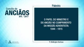 (PDF) O papel do ancião no cumprimento da missão adventista – Pr. Wellington Barbosa