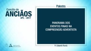 (PDF) Panorama dos eventos finais na compreensão adventista – Pr. Eduardo Rueda