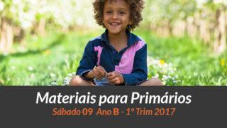 Materiais: Primários – Sáb 09 – Ano B /1Trim 2017