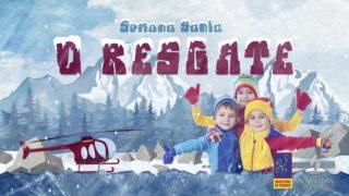 Introdução da Capacitação – Semana Santa Infantil 2017 – O Resgate