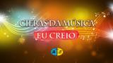 """Cifras da Música """"Eu Creio"""" – Tema JA 2017"""
