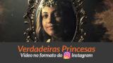 Vídeo Dia da Mulher: Verdadeiras Princesas (Instagram)