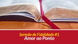 Sermão 1: Amor ao Ponto