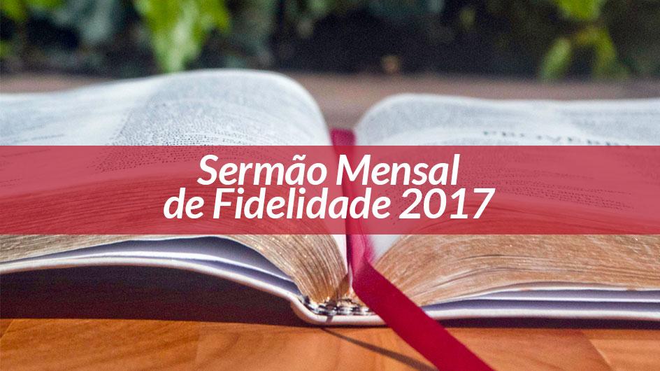 Sermão Mensal de Fidelidade 2017