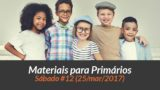 Materiais: Primários – Sáb 12 – Ano B /1Trim 2017