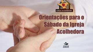 Orientações / Igreja Acolhedora