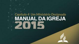 Manual da Igreja – Capítulo 4 Um Ministério Designado por Deus