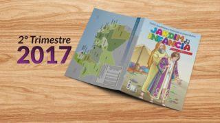 Jardim da Infância (2ºTrim2017) Auxiliar da Lição da Escola Sabatina