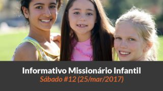 (Sáb 25/mar/2017) – Informativo Missionário Infantil