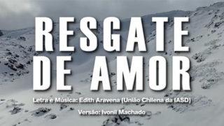 Vídeo: Música Resgate de Amor