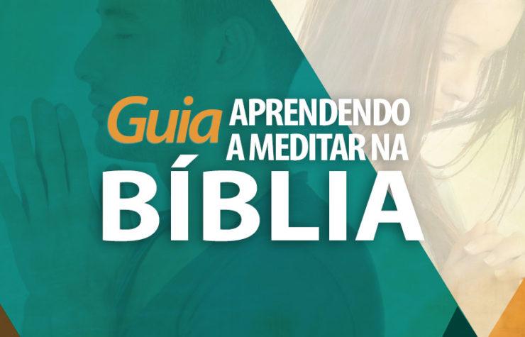 Guia Como Meditar na Bíblia
