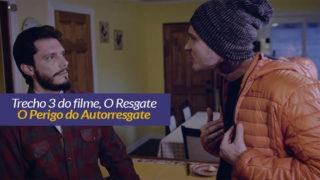 O Resgate: Trecho 3 – O Perigo do Autorresgate
