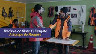 O Resgate: Trecho 4 – A Equipe do Resgate