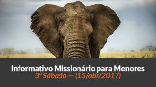 (Sáb 15/abr/2017) – Informativo Missionário Infantil