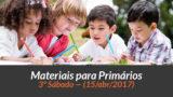 Materiais: Primários – 3º Sáb – Ano B/2Trim 2017