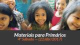 Materiais: Primários – 4º Sáb – Ano B/2Trim 2017