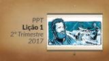 PPT: Lição 1 – Apascenta as minhas ovelhas (2ºTrim/2017)