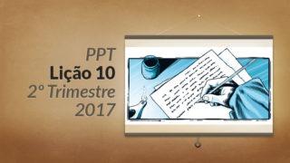 PPT: Lição 10 (2ºTrim/2017) – Profecia e as Escrituras