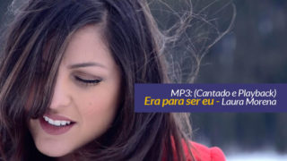 MP3: Era para ser eu (Cantando e Playback)