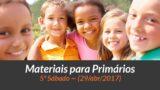 Materiais: Primários – 5º Sáb – Ano B/2Trim 2017