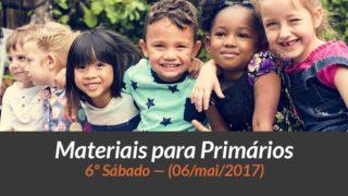 Materiais: Primários – 6º Sáb – Ano B/2Trim 2017
