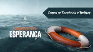 Capas p/ Twitter e Facebook – Impacto Esperança 2017